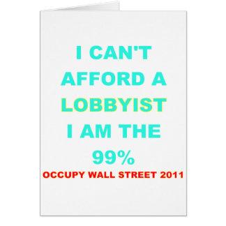 Occupy Wall Street I can't afford a lobbyist Greeting Card