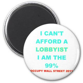 Occupy Wall Street I can't afford a lobbyist Magnet
