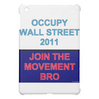 Occupy Wall Street-Join the Movement Bro iPad Mini Covers