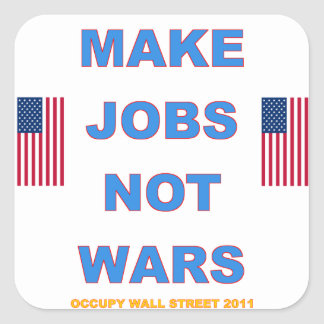 Occupy Wall Street Make Jobs Not Wars Square Sticker