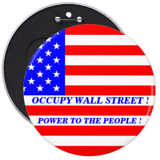 OCCUPY WALL STREET POWER TO THE PEOPLE ! BUTTON