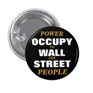 OCCUPY WALL STREET POWER TO THE PEOPLE BUTTON