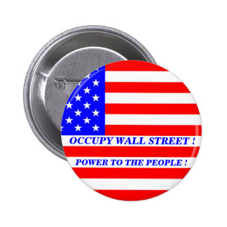 OCCUPY WALL STREET POWER TO THE PEOPLE ! PINBACK BUTTON