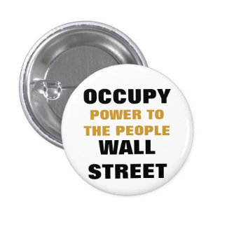 OCCUPY WALL STREET POWER TO THE PEOPLE PINBACK BUTTON