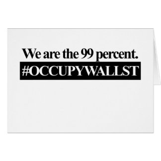 Occupy Wall Street, We Are The 99 Percent. Card