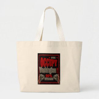 Occupy Washington DC OWS protest 99 percent strong Large Tote Bag