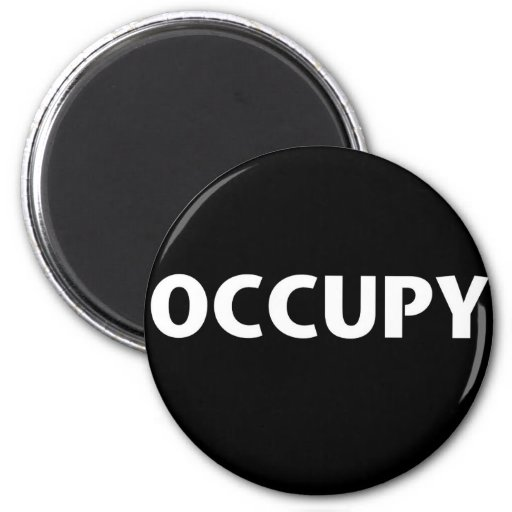 Occupy (White on Black) 2 Inch Round Magnet