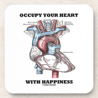 Occupy Your Heart With Happiness (Anatomical) Beverage Coasters
