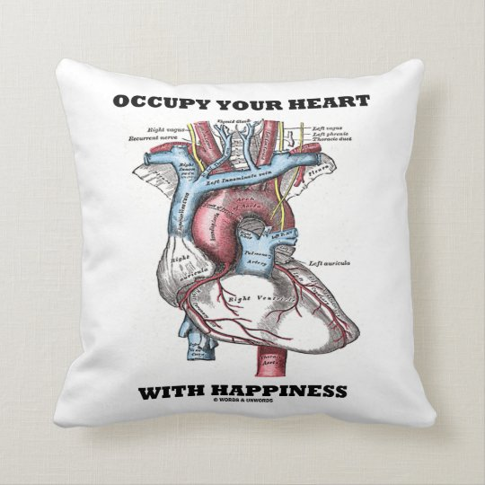 Occupy Your Heart With Happiness Anatomical Heart Throw Pillow