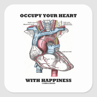 Occupy Your Heart With Happiness Anatomical Square Sticker