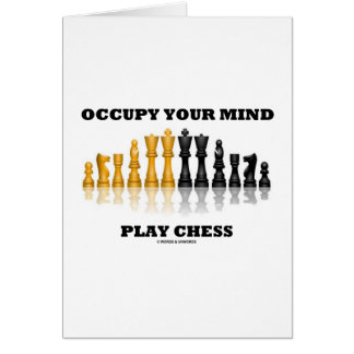 Occupy Your Mind Play Chess (Reflective Chess Set) Greeting Card