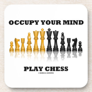 Occupy Your Mind Play Chess (Reflective Chess Set) Coaster