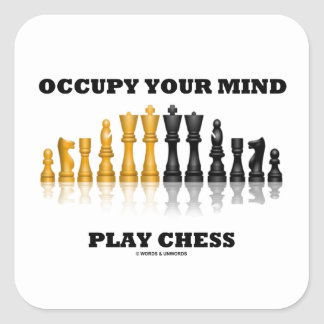 Occupy Your Mind Play Chess (Reflective Chess Set) Square Sticker