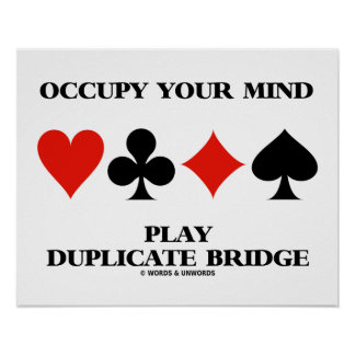 Occupy Your Mind Play Duplicate Bridge Card Suits Poster