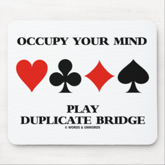 Occupy Your Mind Play Duplicate Bridge Mouse Pad