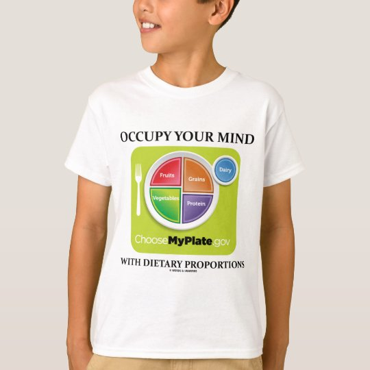 Occupy Your Mind With Dietary Proportions MyPlate T-Shirt