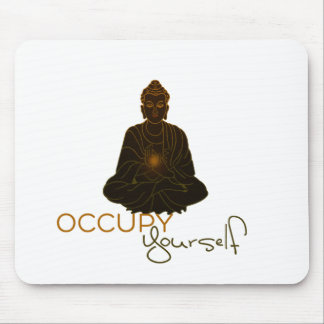Occupy Yourself Mouse Pad