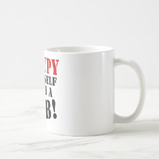Occupy Yourself With A Job Classic White Coffee Mug