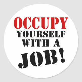 Occupy Yourself With A Job Stickers