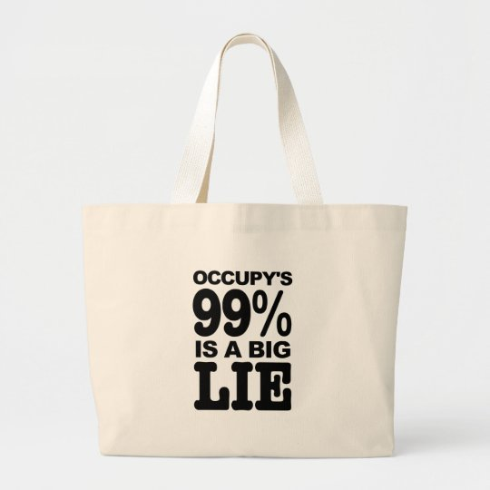 Occupy's 99% is a Big Lie Large Tote Bag