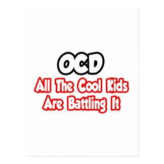 OCD...All The Cool Kids Are Battling It Postcard