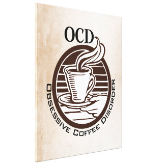 OCD Desorden obsesivo del café Lienzo Envuelto Para Galerías