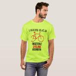 OCD Obcessive Cycling Disorder Funny Biking Tee