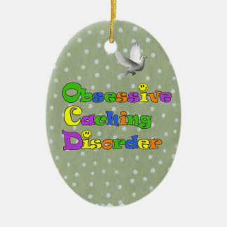OCD OBSESSIVE CACHING DISORDER -  GEOCACHING CERAMIC ORNAMENT