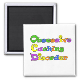 OCD OBSESSIVE CACHING DISORDER -  GEOCACHING MAGNET