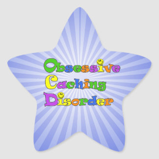 OCD OBSESSIVE CACHING DISORDER -  GEOCACHING STAR STICKER