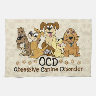 OCD Obsessive Canine Disorder Kitchen Towel