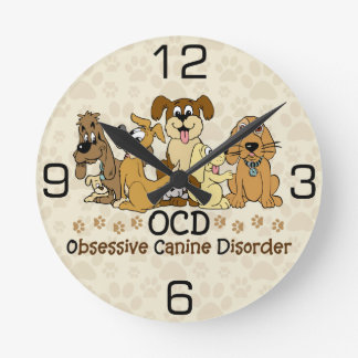 OCD Obsessive Canine Disorder Round Clock