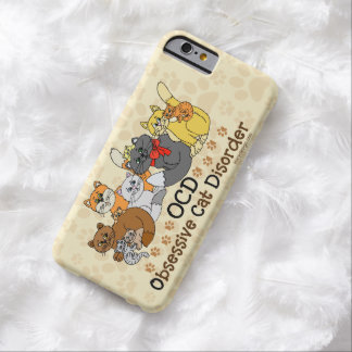 OCD Obsessive Cat Disorder Barely There iPhone 6 Case