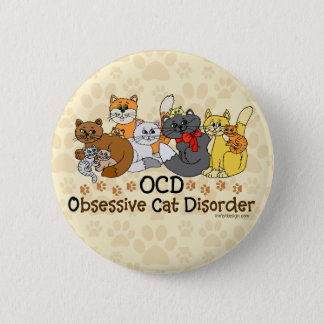 OCD Obsessive Cat Disorder Button