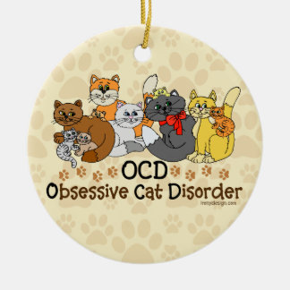 OCD Obsessive Cat Disorder Ceramic Ornament