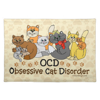 OCD Obsessive Cat Disorder Cloth Placemat