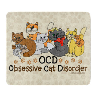 OCD Obsessive Cat Disorder Cutting Board