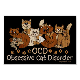 OCD Obsessive Cat Disorder Posters