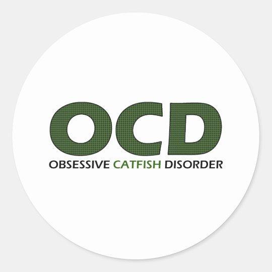 OCD - Obsessive Catfish Disorder Classic Round Sticker