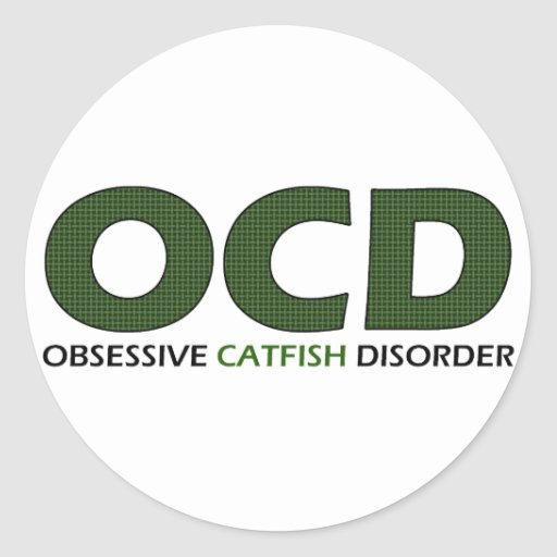 OCD - Obsessive Catfish Disorder Classic Round Sticker