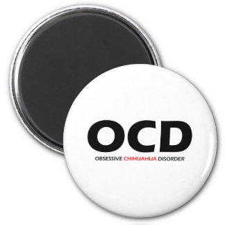 OCD - Obsessive Chihuahua Disorder 2 Inch Round Magnet