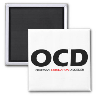 OCD - Obsessive Chihuahua Disorder 2 Inch Square Magnet