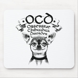 OCD obsessive chihuahua Mouse Pad