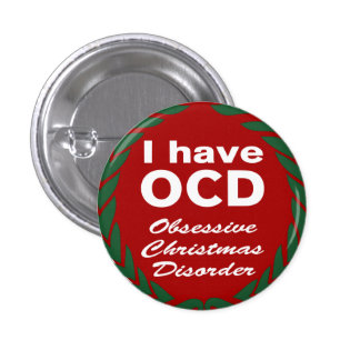 OCD Obsessive Christmas Disorder 1 Inch Round Button