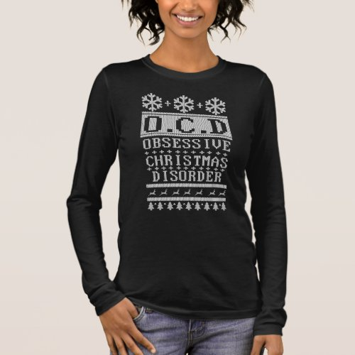 OCD Obsessive Christmas Disorder Long Sleeve T-Shirt After Christmas Sales 5249