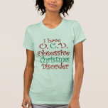 OCD - Obsessive Christmas Disorder Tshirt