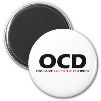 OCD - Obsessive Cockatoo Disorder 2 Inch Round Magnet