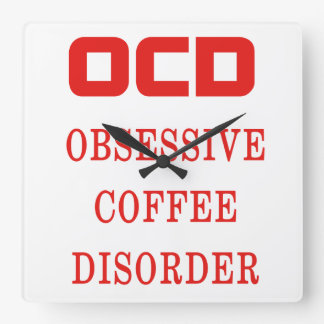 OCD Obsessive Coffee Disorder Red Funny Square Wall Clock