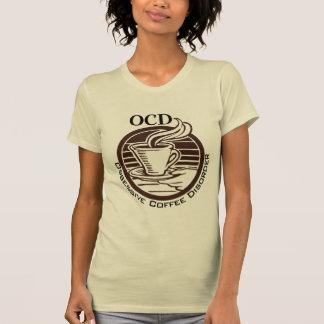 OCD: Obsessive Coffee Disorder T-shirts