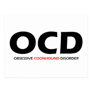 OCD - Obsessive Coonhound Disorder Postcard